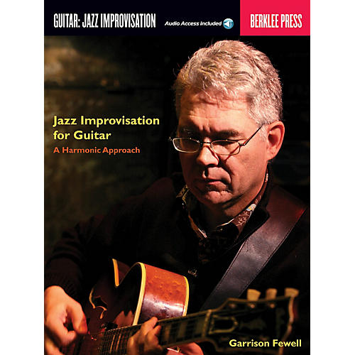 Berklee Press Jazz Improvisation for Guitar Berklee Guide Series Softcover Audio Online Written by Garrison Fewell