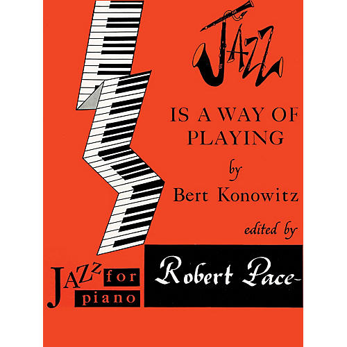 Lee Roberts Jazz Is a Way of Playing (Jazz for Piano Series) Pace Jazz Piano Education Series by Bert Konowitz