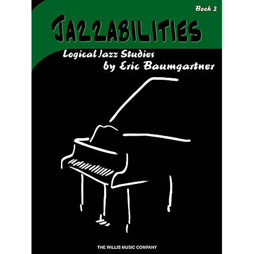 Willis Music Jazzabilities, Book 2 - Book Only (Later Elem Level) Willis Series Book by Eric Baumgartner