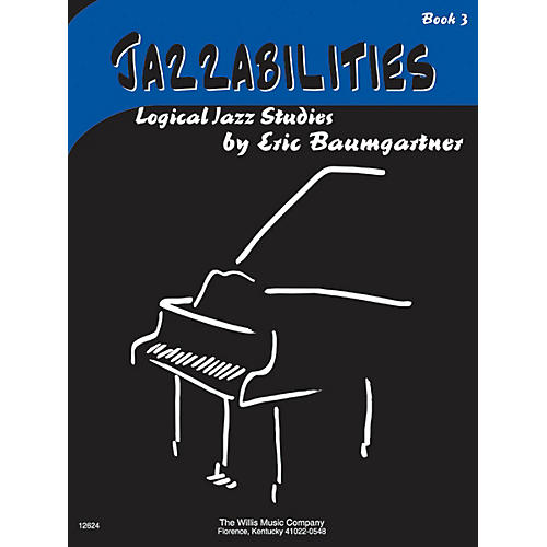 Willis Music Jazzabilities, Book 3 - Book Only (Early Inter Level) Willis Series by Eric Baumgartner