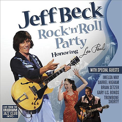 Alliance Jeff Beck - Rock 'N' Roll Party: Honoring Les Paul
