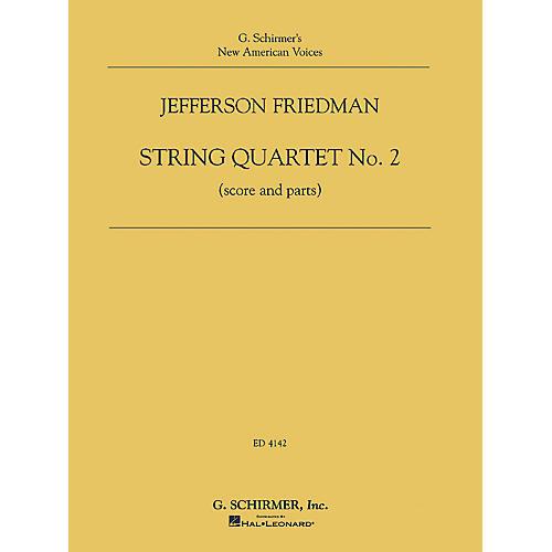 G. Schirmer Jefferson Friedman - String Quartet No. 2 String Series Composed by Jefferson Friedman