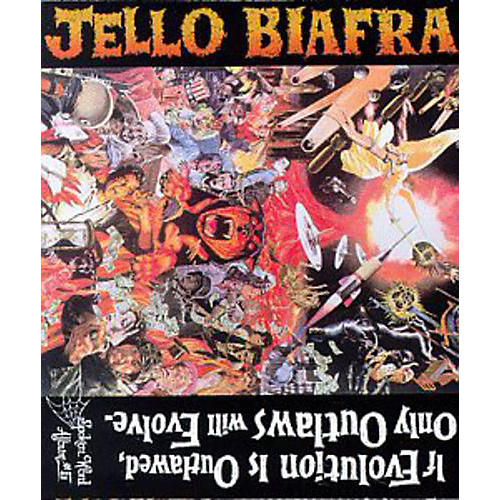 Alliance Jello Biafra - If Evolution Is Outlawed Only Outlaws Will Evolve