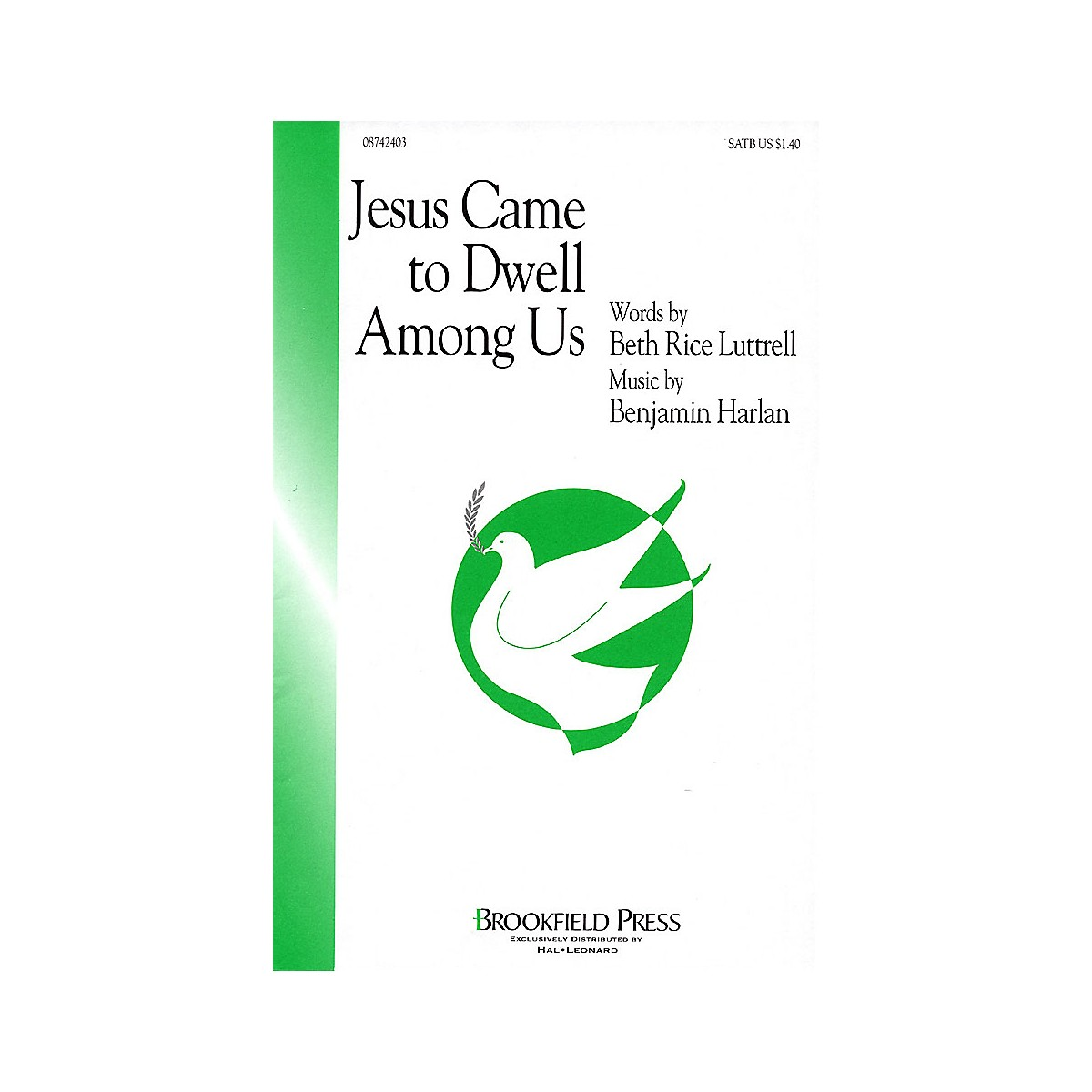 Brookfield Jesus Came to Dwell Among Us SATB composed by Beth Rice Luttrell