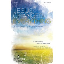 PraiseSong Jesus Changed Everything (Featuring songs by Jennie Lee Riddle) RHYTHM SECTION PARTS by Mark Brymer