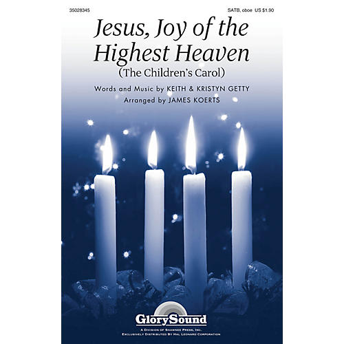 Shawnee Press Jesus, Joy of the Highest Heaven (The Children's Carol) SATB AND OBOE arranged by James Koerts