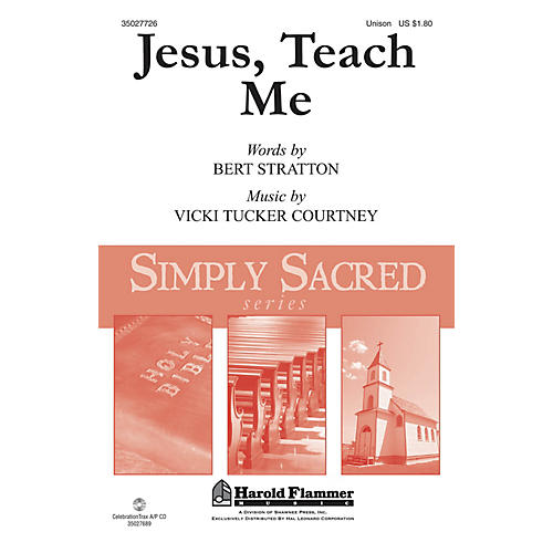 Shawnee Press Jesus, Teach Me UNIS composed by Vicki Tucker Courtney
