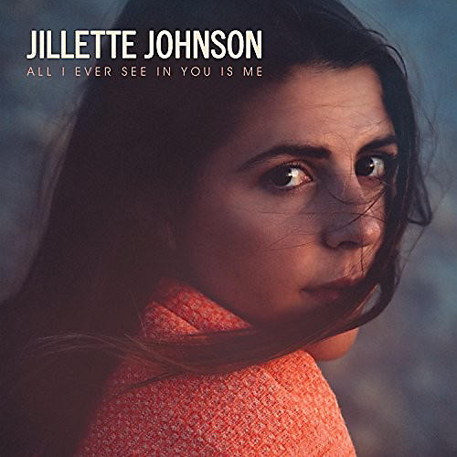 Alliance Jillette Johnson - All I Ever See In You Is Me