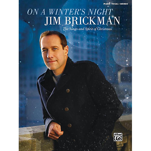 Alfred Jim Brickman - On a Winter's Night: The Songs and Spirit of Christmas Piano/Vocal/Chords Book