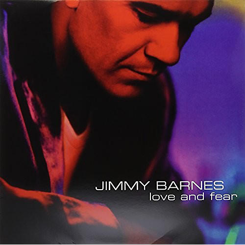 Alliance Jimmy Barnes - Love & Fear