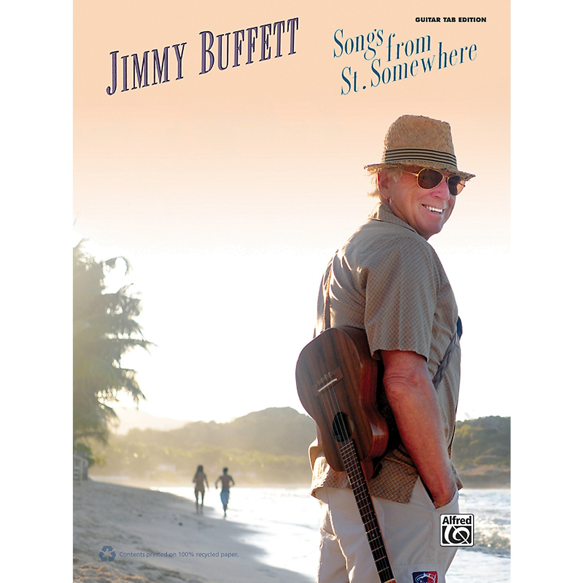 Alfred Jimmy Buffett - Songs from St. Somewhere Guitar TAB Book