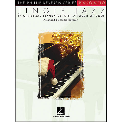 Hal Leonard Jingle Jazz Piano Solo - 17 Christmas Standards with A Touch Of Cool By Phillip Keveren