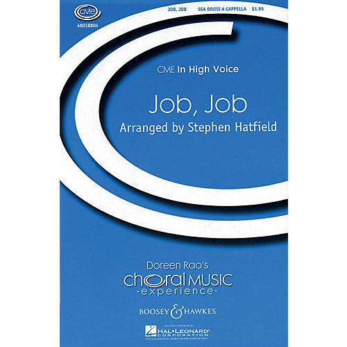 Boosey and Hawkes Job, Job (CME In High Voice) SSA Div A Cappella arranged by Stephen Hatfield