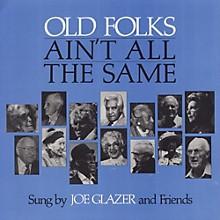 Joe Glazer - Old Folks Ain't All the Same