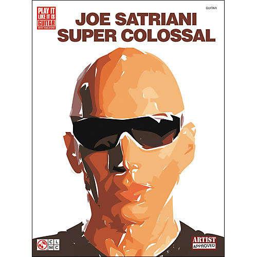 Cherry Lane Joe Satriani Super Colossal Guitar Tab Songbook