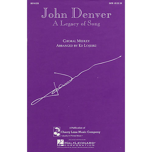 Cherry Lane John Denver - A Legacy of Song (Medley) SATB by John Denver arranged by Ed Lojeski