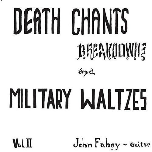 Alliance John Fahey - Death Chants - Breakdowns & Military Waltzes Vol. 2