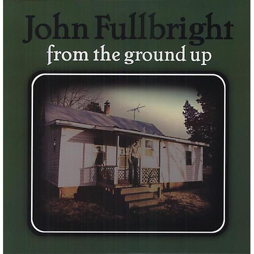 Alliance John Fullbright - From the Ground Up