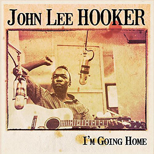 Alliance John Lee Hooker - I'm Going Home