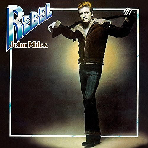 Alliance John Miles - Rebel (Including The Top Hit Music)