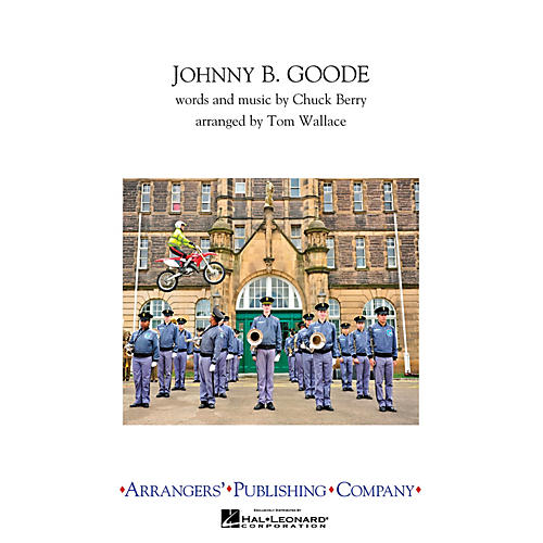 Arrangers Johnny B. Goode Marching Band Level 3 Arranged by Tom Wallace