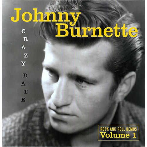 Alliance Johnny Burnette - Crazy Date: Rock and Roll Demos, Vol. 1