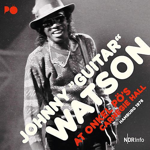 Alliance Johnny Guitar Watson - At Onkel Po's Carnegie Hall Hamburg 1976