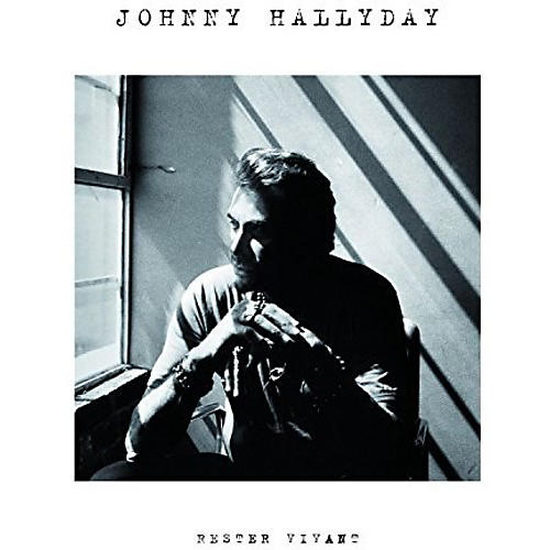 Alliance Johnny Hallyday - Rester Vivant