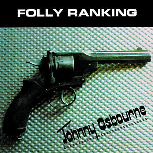 Alliance Johnny Osbourne - Folly Ranking