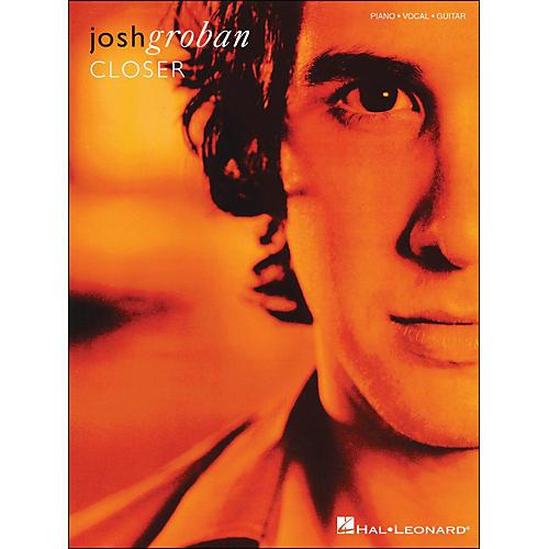 Hal Leonard Josh Groban Closer arranged for piano, vocal, and guitar (P/V/G)