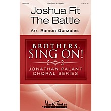 Mark Foster Joshua Fit the Battle TTBB A Cappella arranged by Ramon Gonzales