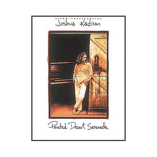 Hal Leonard Joshua Kadison - Painted Desert Serenade Piano, Vocal, Guitar Songbook