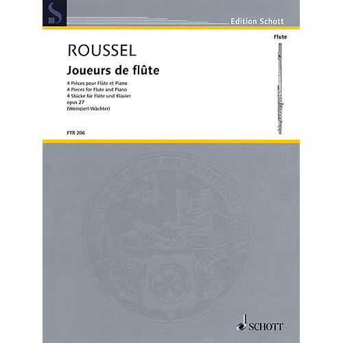 Schott Joueurs de flûte (Four Pieces, Op. 27 Flute and Piano) Woodwind Series