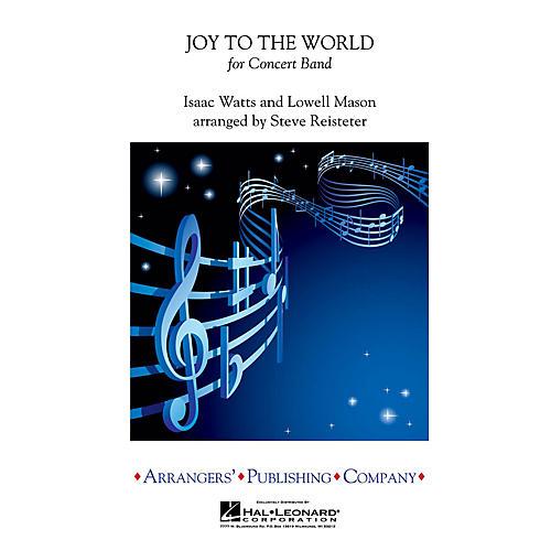 Arrangers Joy to the World Concert Band Level 3 Arranged by Steve Reisteter