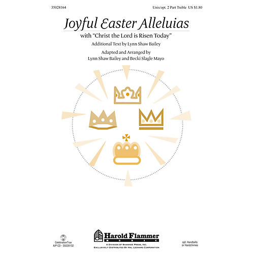 Shawnee Press Joyful Easter Alleluias (with Christ the Lord Is Risen Today) UNIS/2PT arranged by Becki Slagle Mayo