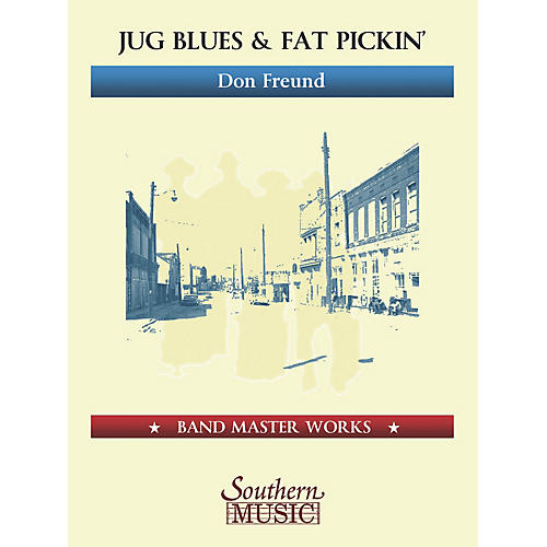 Lauren Keiser Music Publishing Jug Blues and Fat Pickin' Concert Band Level 5 Composed by Don Freund