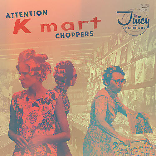 Alliance Juicy The Emissary - Attention K-mart Choppers