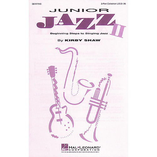 Hal Leonard Junior Jazz II - Beginning Steps to Singing Jazz (Collection) 2-Part composed by Kirby Shaw