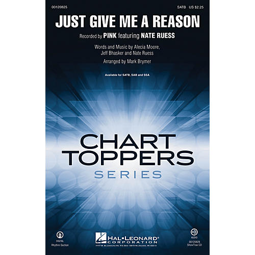 Hal Leonard Just Give Me a Reason SAB by Pink featuring Nate Ruess Arranged by Mark Brymer