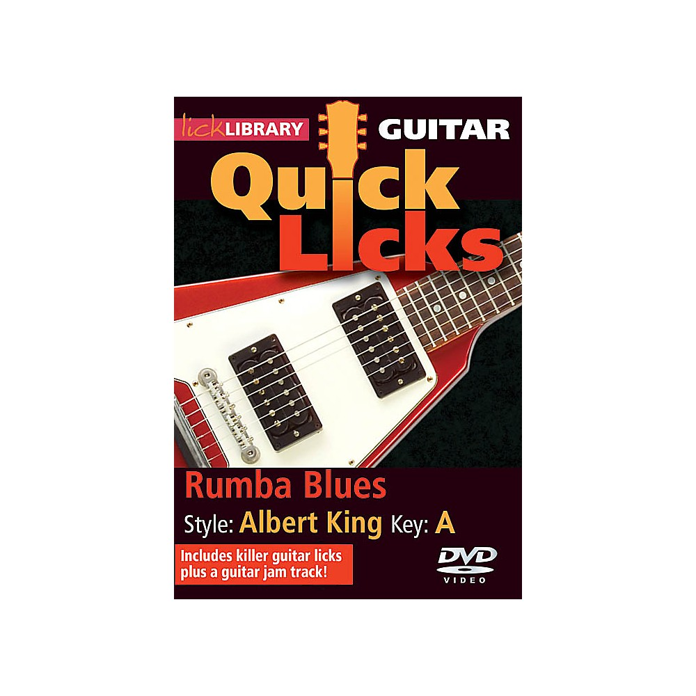 Licklibrary Rumba Blues Quick Licks (Style: Albert King; Key: A) Lick Library Series Dvd Written By Steve Trovato 1500000133406