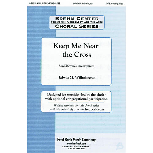 Fred Bock Music Keep Me Near the Cross (with Near the Cross) REHEARSAL CD Arranged by Edwin Willmington