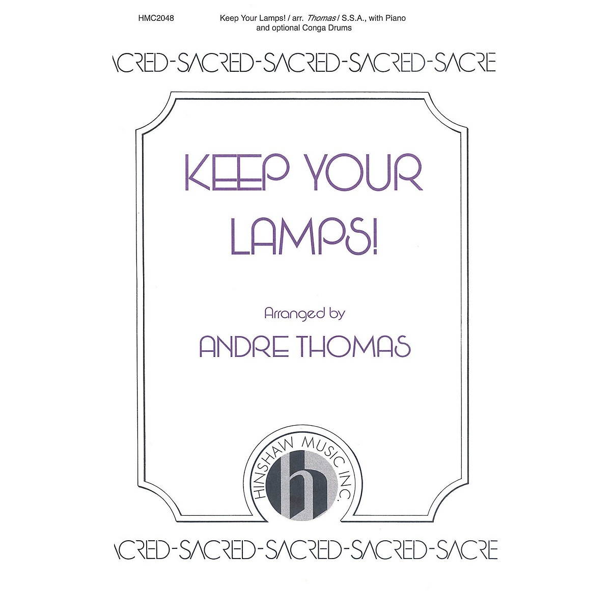 Hinshaw Music Keep Your Lamps! SSA arranged by Andre Thomas