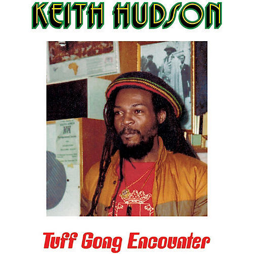 Alliance Keith Hudson - Tuff Gong Encounter