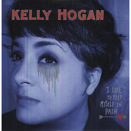 Alliance Kelly Hogan - I Like to Keep Myself in Pain
