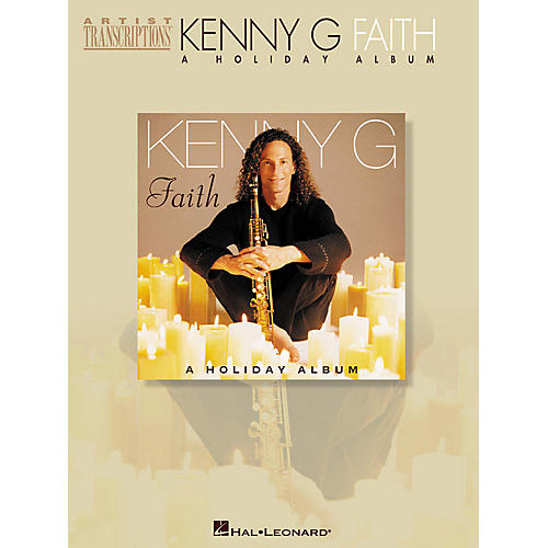 Hal Leonard Kenny G - Faith (A Holiday Album) Artist Transcriptions Series Performed by G Kenny
