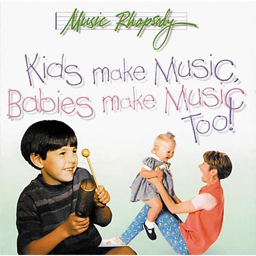 Rhythm Band Kids Make Music, Babies Make Music, Too! (Teacher's CD)