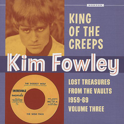 Alliance Kim Fowley - King of the Creeps: Lost Treasures from the Vaults