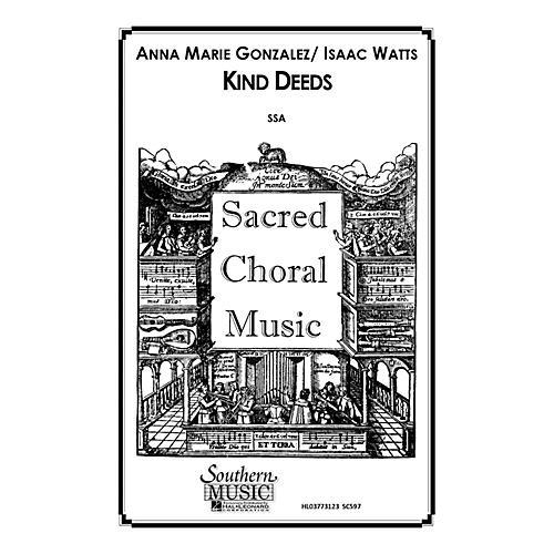 Hal Leonard Kind Deeds (Choral Music/Octavo Secular Ssa) SSA Composed by Gonzalez, Anna Marie