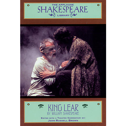 Applause Books King Lear (The Applause Shakespeare Library) Applause Books Series Softcover by William Shakespeare