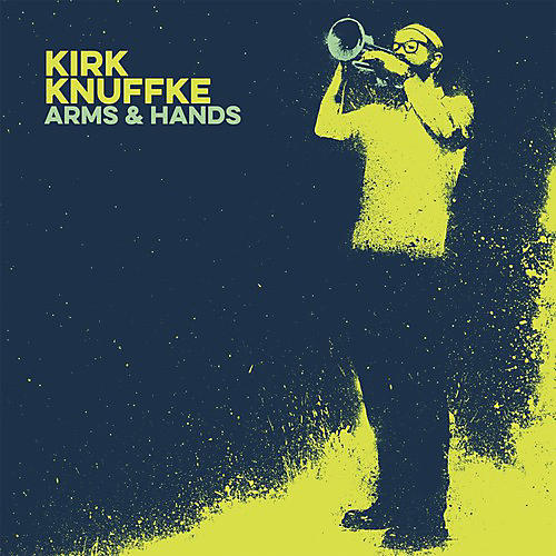 Alliance Kirk Knuffke - Arms & Hands